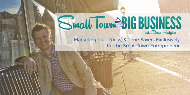 Small Town Big Business with Drew Hudgins (Hudge Media, LLC)