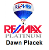 Re/Max Platinum - Dawn Placek