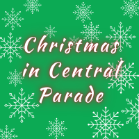 35th Annual Christmas in Central Parade
