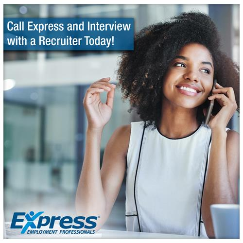 Express is conducting phone interviews.  Call Now!
