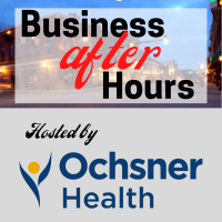 Business After Hours Hosted by Ochsner Health