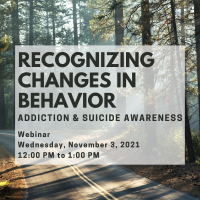 Recognizing Changes in Behavior: Addiction and Suicide Awareness and Resources