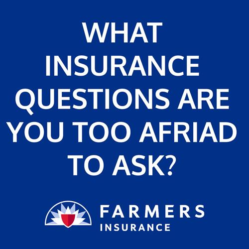 What Insurance Questions Are You Afraid To Ask?