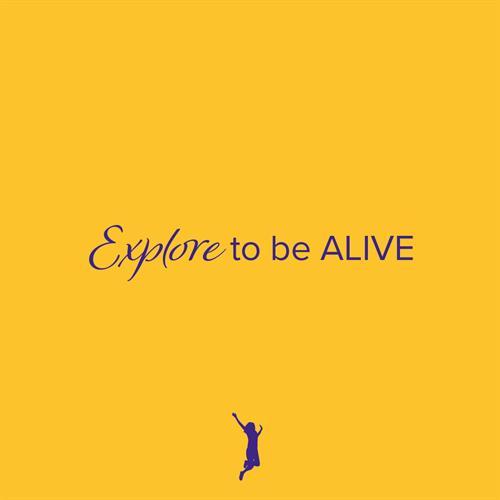 Exlpore to be Alive