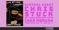 """""""Give My Love to the Savages"""" Virtual Event with Chris Stuck & Chad Morgan at Unabridged Bookstore"""