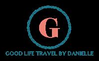 Good Life Travel by Danielle, LLC