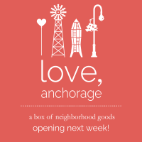 Love, Anchorage: launching soon!