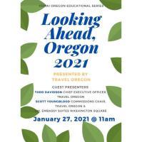 Looking Ahead, Oregon 2021