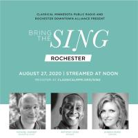 Classical Minnesota Public Radio and Rochester Downtown Alliance Invite Rochester to Join in Song