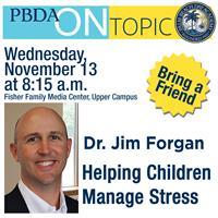 PBDA On Topic with Dr. Jim Forgan: Helping Children Manage Stress