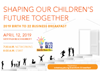 2019 Birth to 22 Business Breakfast: Shaping Our Children's Future Together