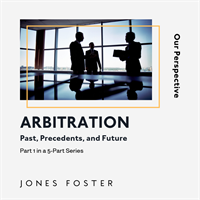 Arbitration: Past, Precedents, and Future