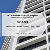Jones Foster's 2020 Summer Associate Program Commences