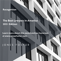 Jones Foster Attorneys Recognized by The Best Lawyers in America 2021 Edition
