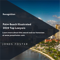 """Jones Foster Attorneys Named 2020 """"Top Lawyers"""" by Palm Beach Illustrated"""