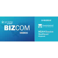 Kingwood BizCom Co-Presented by Fountainwood at Lake Houston and HCA Houston Healthcare Kingwood