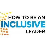 ROLE OF AN INCLUSIVE LEADER