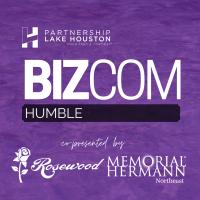 Humble BizCom Presented By Memorial Hermann Northeast & Rosewood Funeral Home
