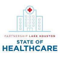 State of Healthcare Presented by HCA Houston Healthcare Kingwood and Memorial Hermann Northeast