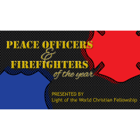 Honoring Our Heroes Presented by Light of the World Christian Fellowship Church