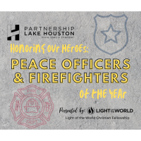 Partnership to Honor Heroes with Lake Houston Area Peace Officers and Fire Fighters of the Year