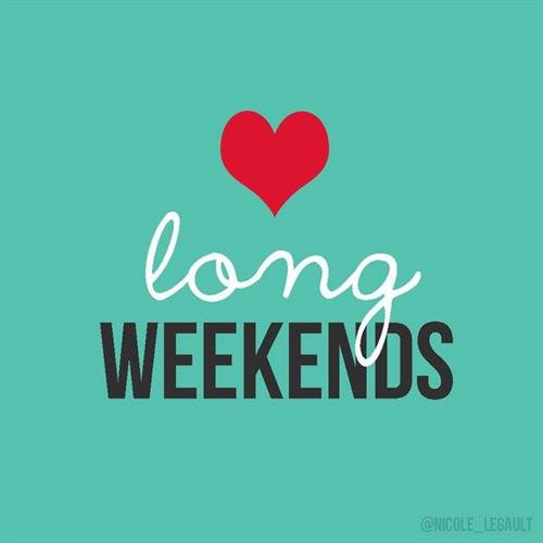 Everyone Loves Long Weekends