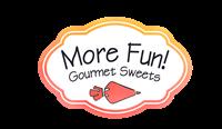 More Fun! Gourmet Sweets