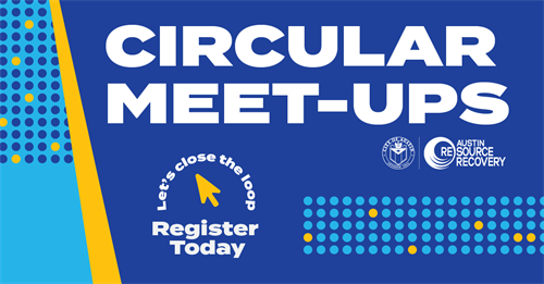 Austin's Circular Economy Program hosts bi-monthly meetings for local businesses and entrepreneurs to connect and learn more about circularity. Register for our next one! AustinTexas.gov/CircularEconomy