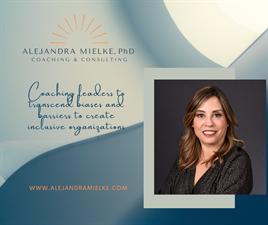 Alejandra Mielke PhD Coaching & Consulting, LLC