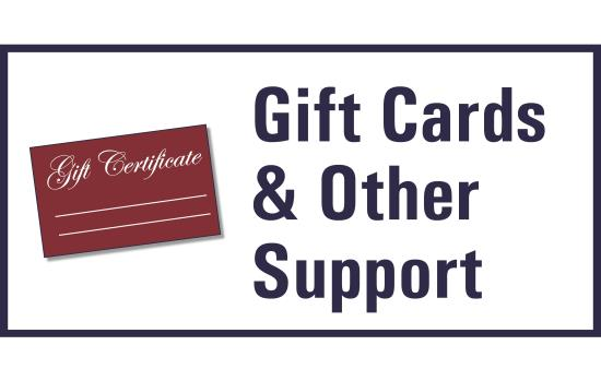 Gift Cards & Other Support