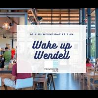 Wake up Wendell