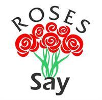Roses Say - Chino Hills