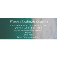 Women's Leadership Collective  - A Living Room Conversation: Women and Politics