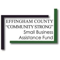 """Effingham County """"Community Strong"""" Small Business Assistance Fund"""