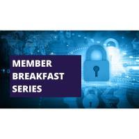 Member Breakfast Series: Cybersecurity