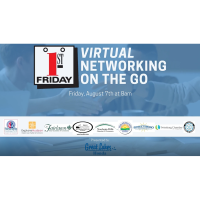 First Friday Networking On The Go! VIA ZOOM
