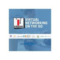 First Friday Virtual Networking on the Go!