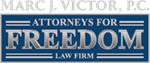 Attorneys For Freedom Law Firm - Marc J. Victor, P.C.