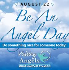 """Be An Angel Day"" is every day at Visiting Angels."
