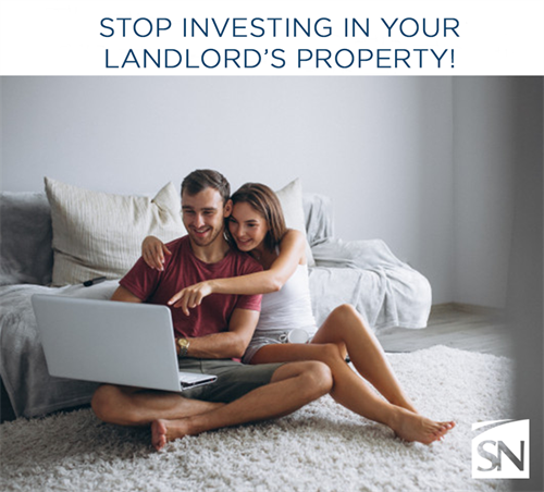 STOP Investing in your Landlord's Property!