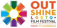OUTshine LGBTQ+ Film Festival: Fort Lauderdale Virtual Edition