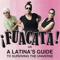 Actors' Playhouse to reopen its Mainstage series this summer with ¡FUÁCATA! or A Latina's Guide to Surviving the Universe