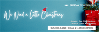 Sunday Celebration: We Need a Little Christmas