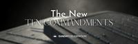 Sunday Celebration: The New 10 Commandments