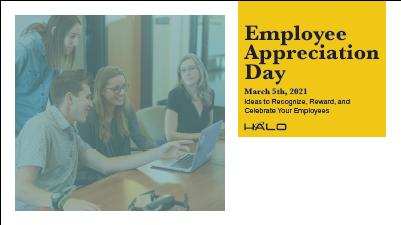 Employee Appreciation is Everyday!!