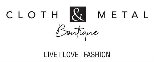 Live, Love, Fashion at Cloth & Metal Boutique