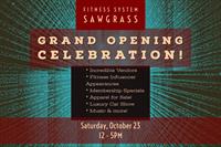 Fitness System Sawgrass Grand Opening Celebration!
