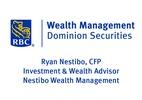RBC Dominion Securities - Ryan Nestibo, CFP