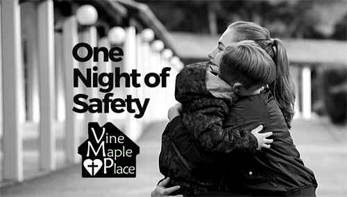 For every loan closed this year, Team Anderson will be donating to Vine Maple Place to ensure a family one night of safety and care.