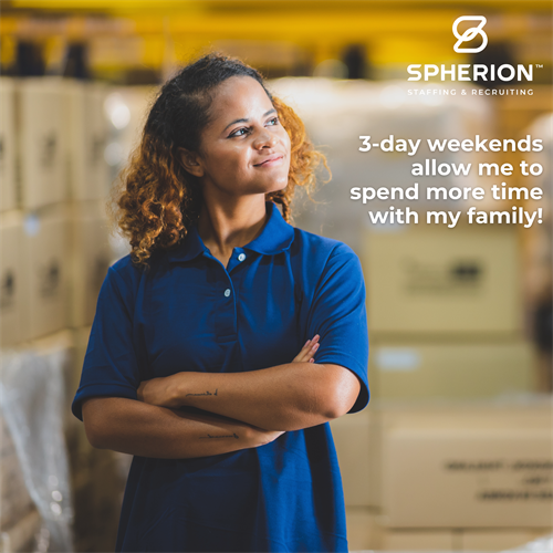 We, Spherion Staffing, offer 3-day weekends, full-time, part-time, summer work, project work, or the ability to make your own work schedule! Give us a call! (419) 227-0113
